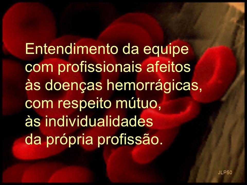 Entendimento da equipe com profissionais afeitos às doenças hemorrágicas, com respeito mútuo, às individualidades da própria profissão.