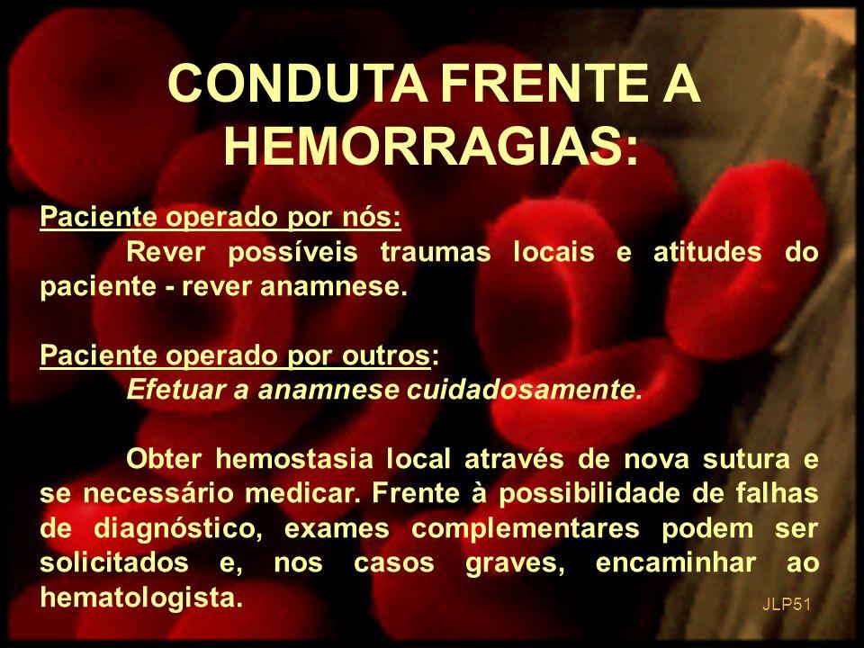 CONDUTA FRENTE A HEMORRAGIAS:
