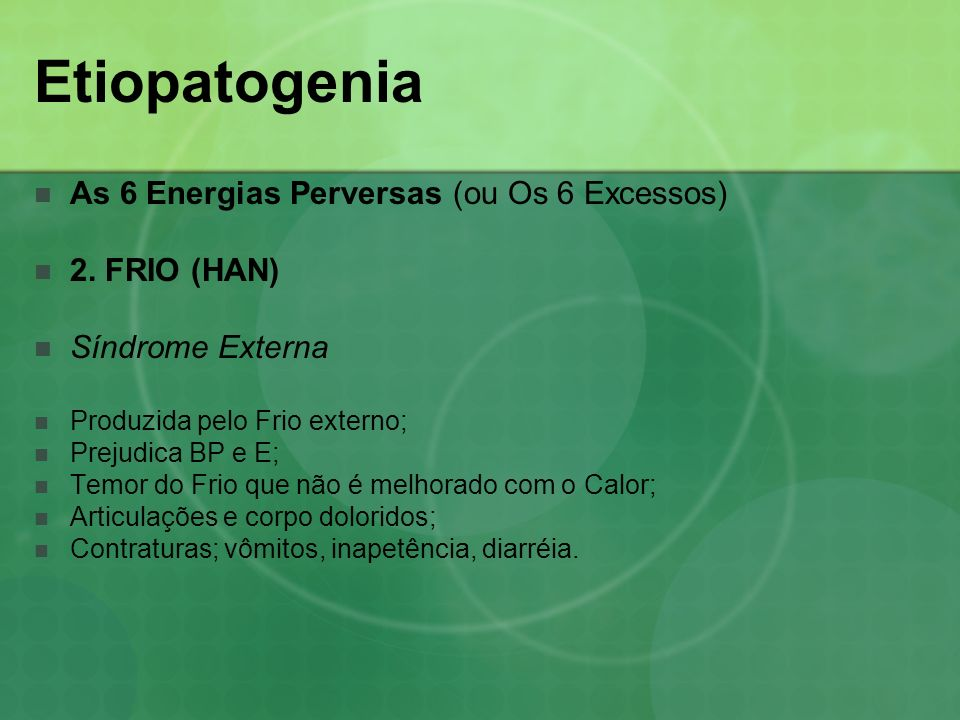 Etiopatogenia As 6 Energias Perversas (ou Os 6 Excessos) 2. FRIO (HAN)