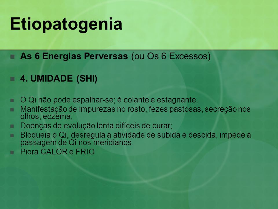 Etiopatogenia As 6 Energias Perversas (ou Os 6 Excessos)