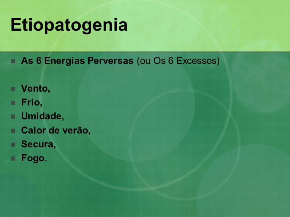 Etiopatogenia As 6 Energias Perversas (ou Os 6 Excessos) Vento, Frio,