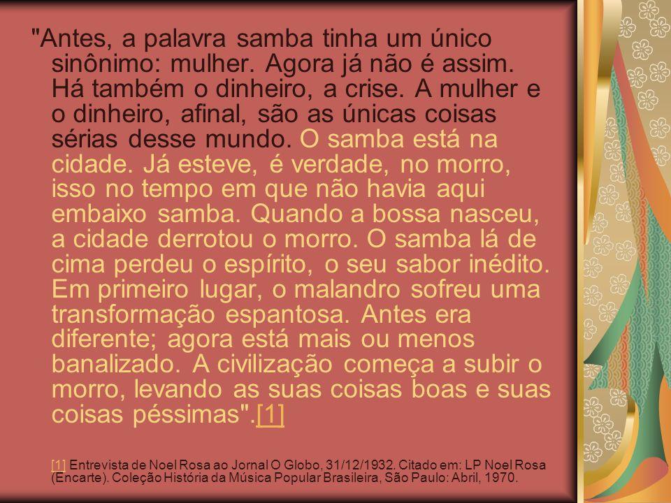 Antes, a palavra samba tinha um único sinônimo: mulher