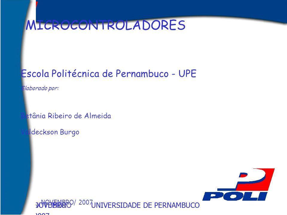 MICROCONTROLADORES Escola Politécnica de Pernambuco - UPE