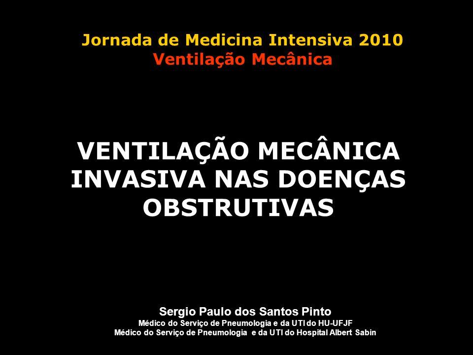 VENTILAÇÃO MECÂNICA INVASIVA NAS DOENÇAS OBSTRUTIVAS