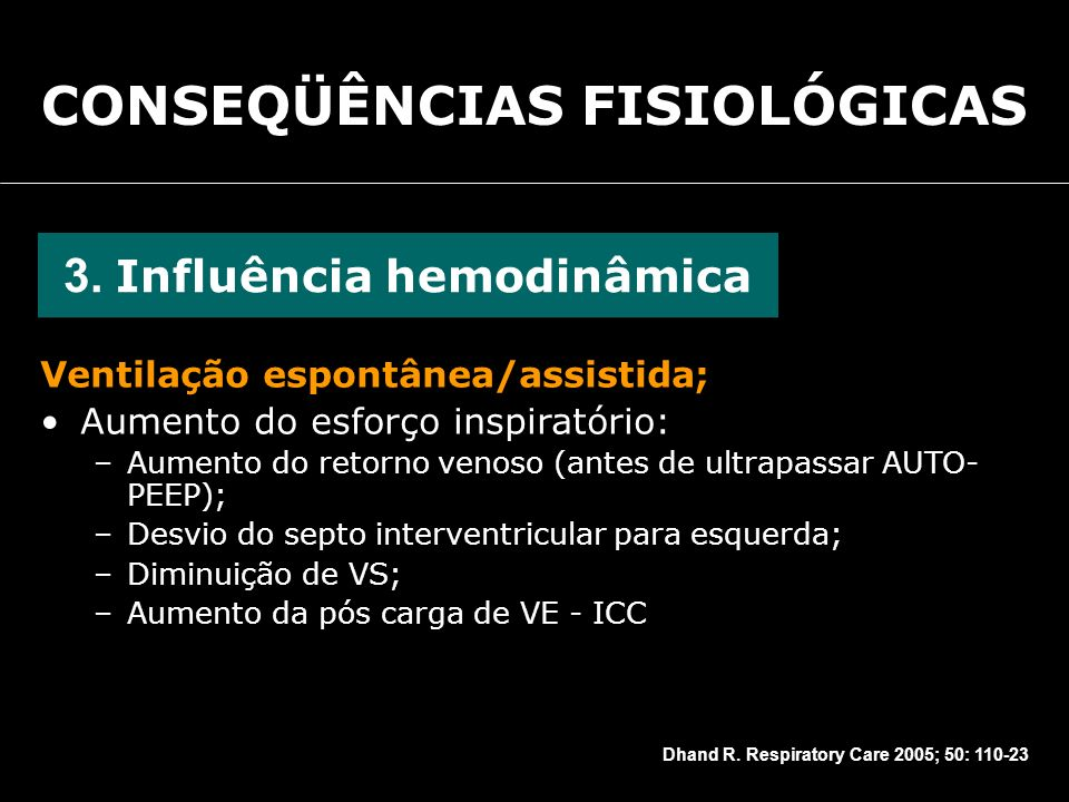 CONSEQÜÊNCIAS FISIOLÓGICAS 3. Influência hemodinâmica