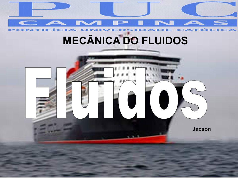 MECÂNICA DO FLUIDOS Fluidos Jacson