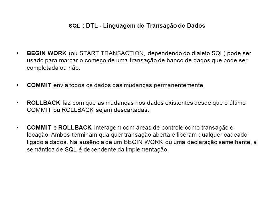 SQL : DTL - Linguagem de Transação de Dados