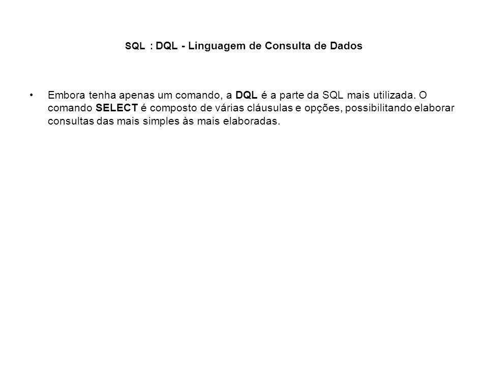 SQL : DQL - Linguagem de Consulta de Dados