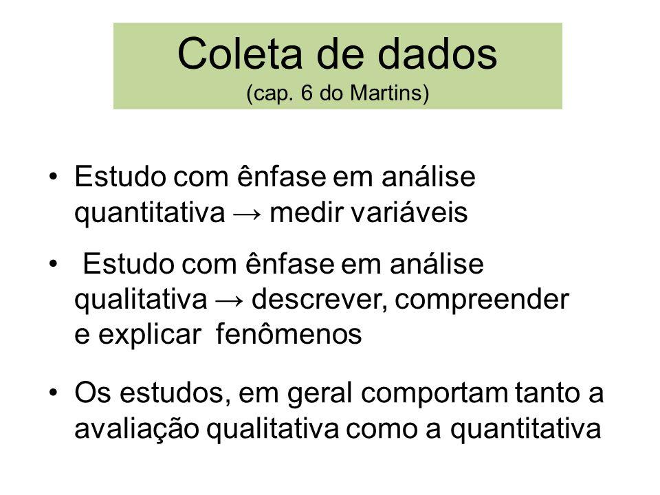 Coleta de dados (cap. 6 do Martins)