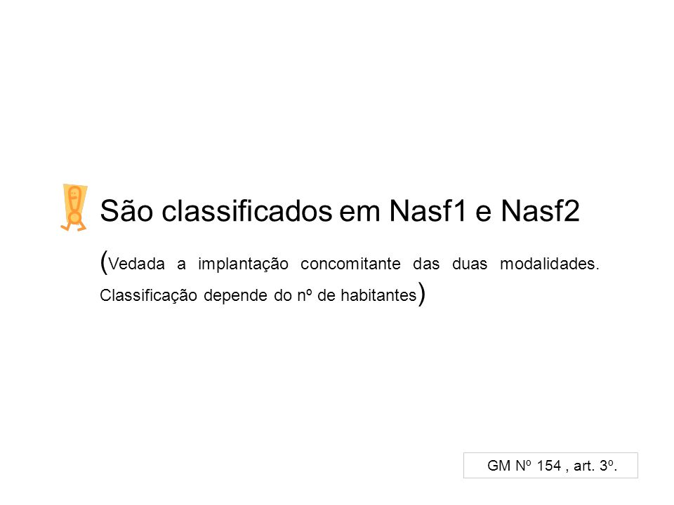 São classificados em Nasf1 e Nasf2