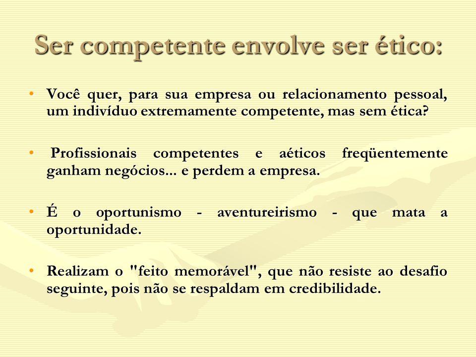 Ser competente envolve ser ético: