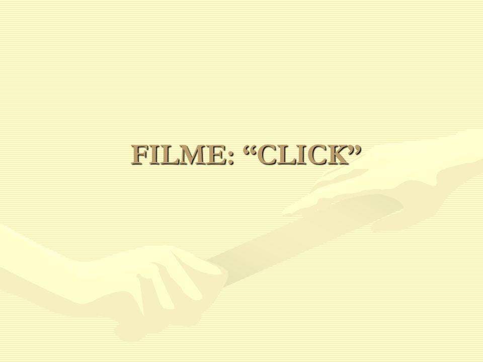 FILME: CLICK