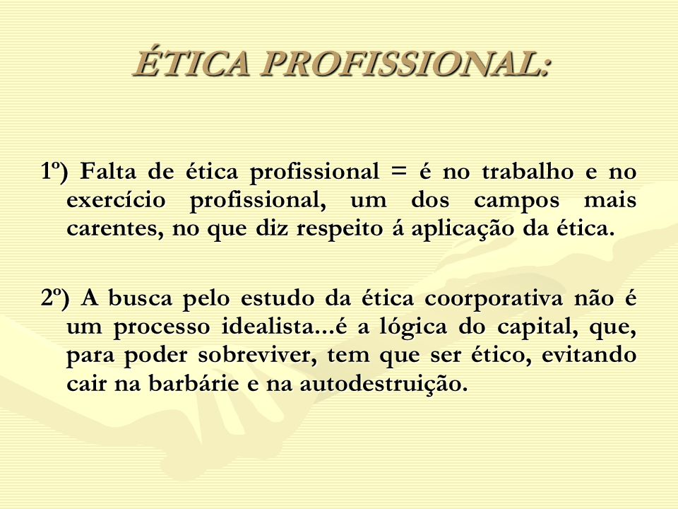ÉTICA PROFISSIONAL: