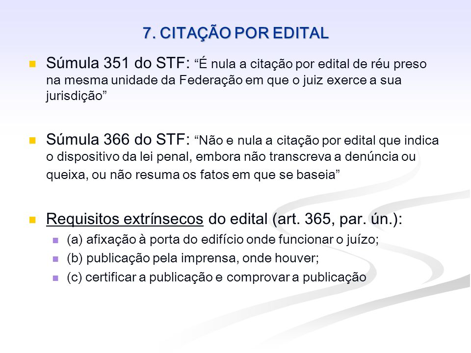 Requisitos extrínsecos do edital (art. 365, par. ún.):