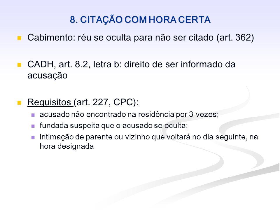 Cabimento: réu se oculta para não ser citado (art. 362)