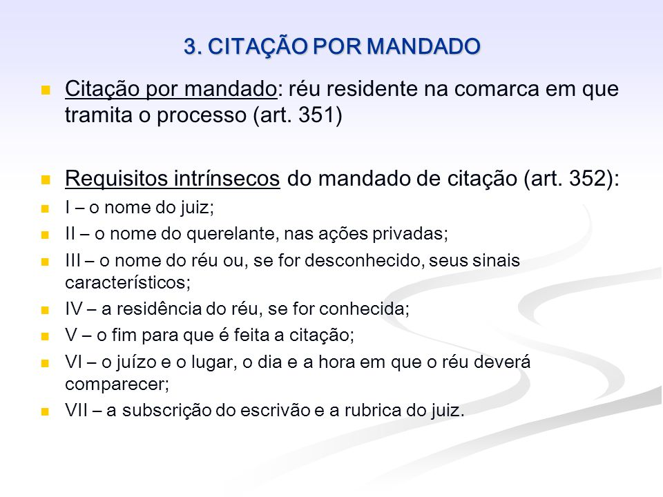 Requisitos intrínsecos do mandado de citação (art. 352):