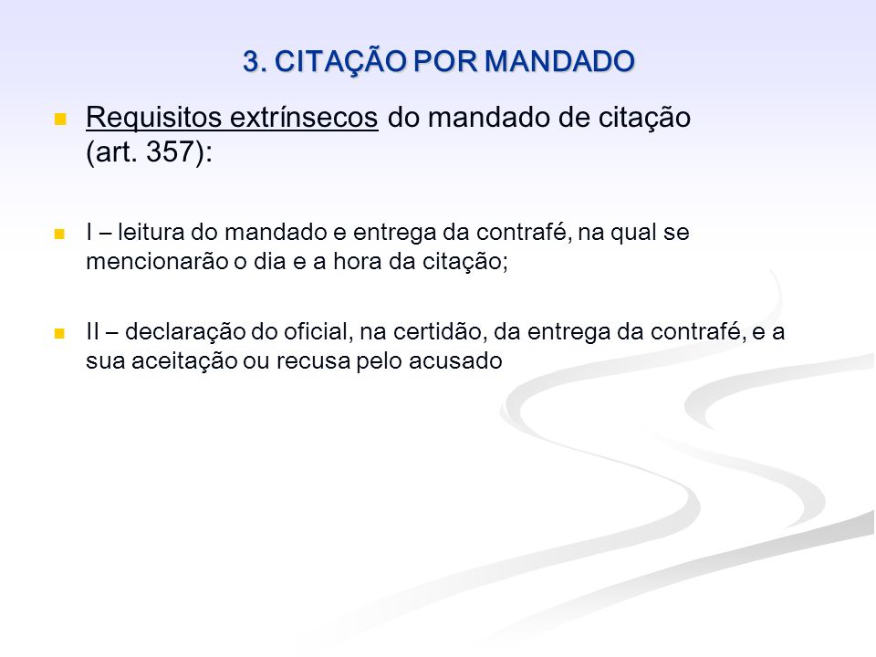 Requisitos extrínsecos do mandado de citação (art. 357):