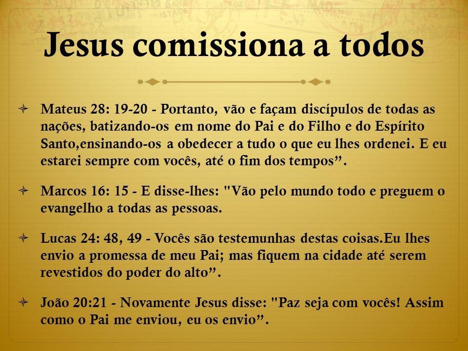 Jesus comissiona a todos