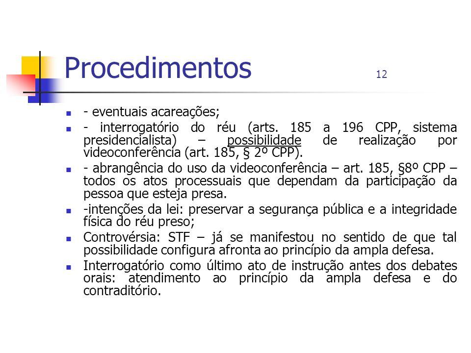 Procedimentos 12 - eventuais acareações;