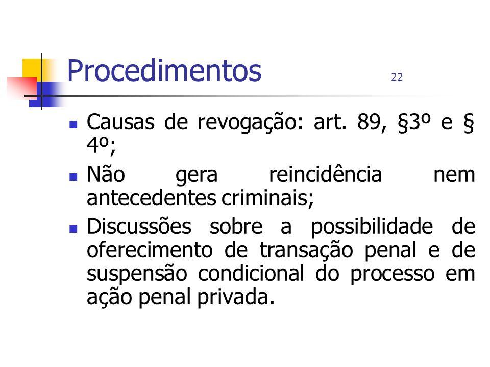 Procedimentos 22 Causas de revogação: art. 89, §3º e § 4º;