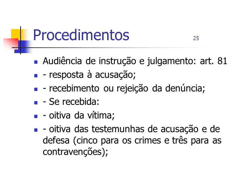 Procedimentos 25 Audiência de instrução e julgamento: art. 81