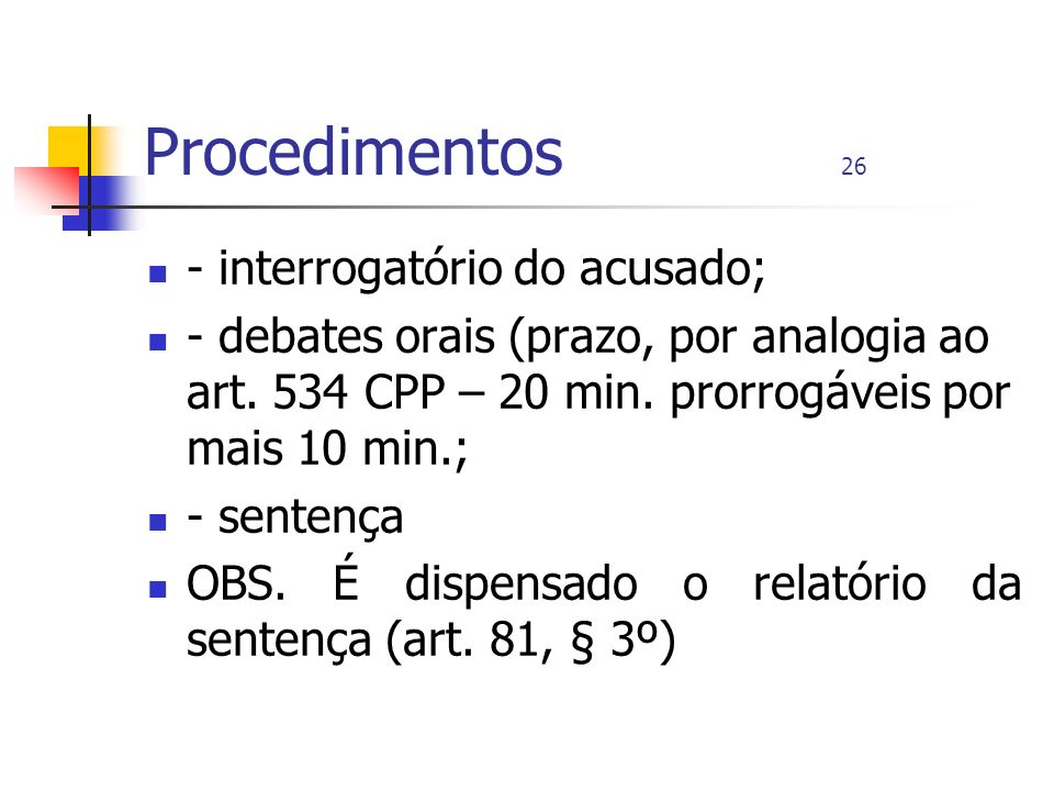 Procedimentos 26 - interrogatório do acusado;