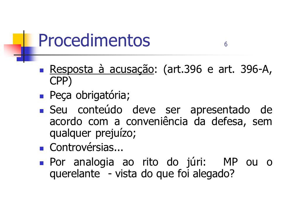 Procedimentos 6 Resposta à acusação: (art.396 e art. 396-A, CPP)