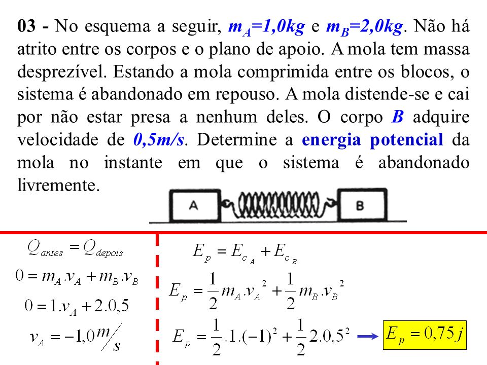 03 - No esquema a seguir, mA=1,0kg e mB=2,0kg