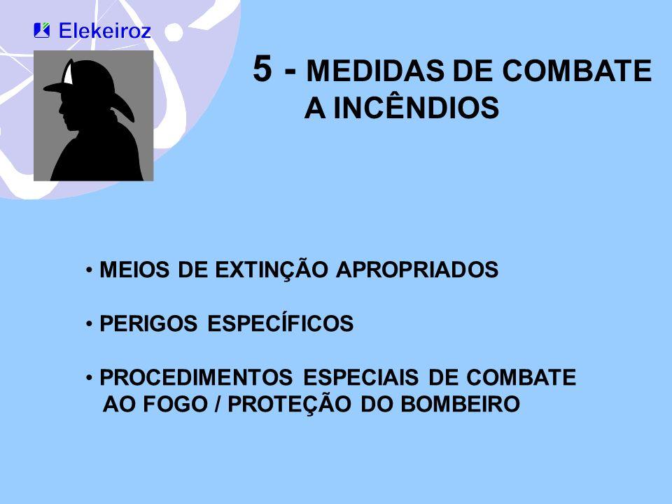5 - MEDIDAS DE COMBATE A INCÊNDIOS MEIOS DE EXTINÇÃO APROPRIADOS
