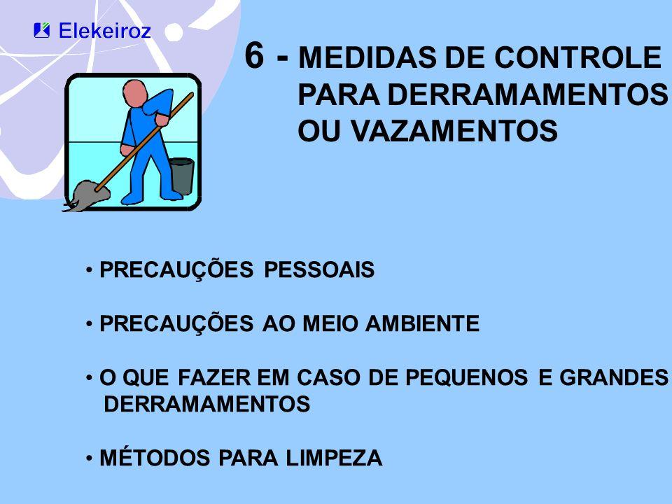 6 - MEDIDAS DE CONTROLE PARA DERRAMAMENTOS OU VAZAMENTOS