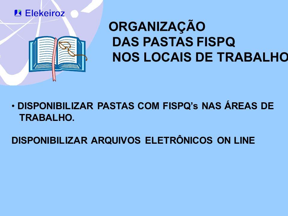 ORGANIZAÇÃO DAS PASTAS FISPQ NOS LOCAIS DE TRABALHO