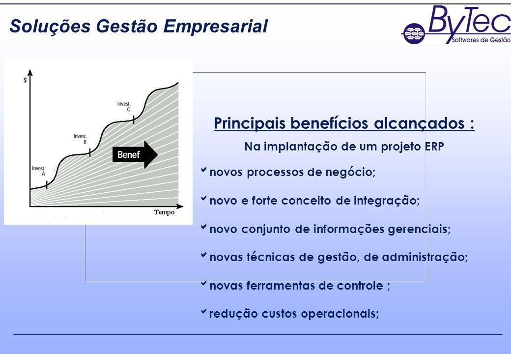 Principais benefícios alcançados : Na implantação de um projeto ERP