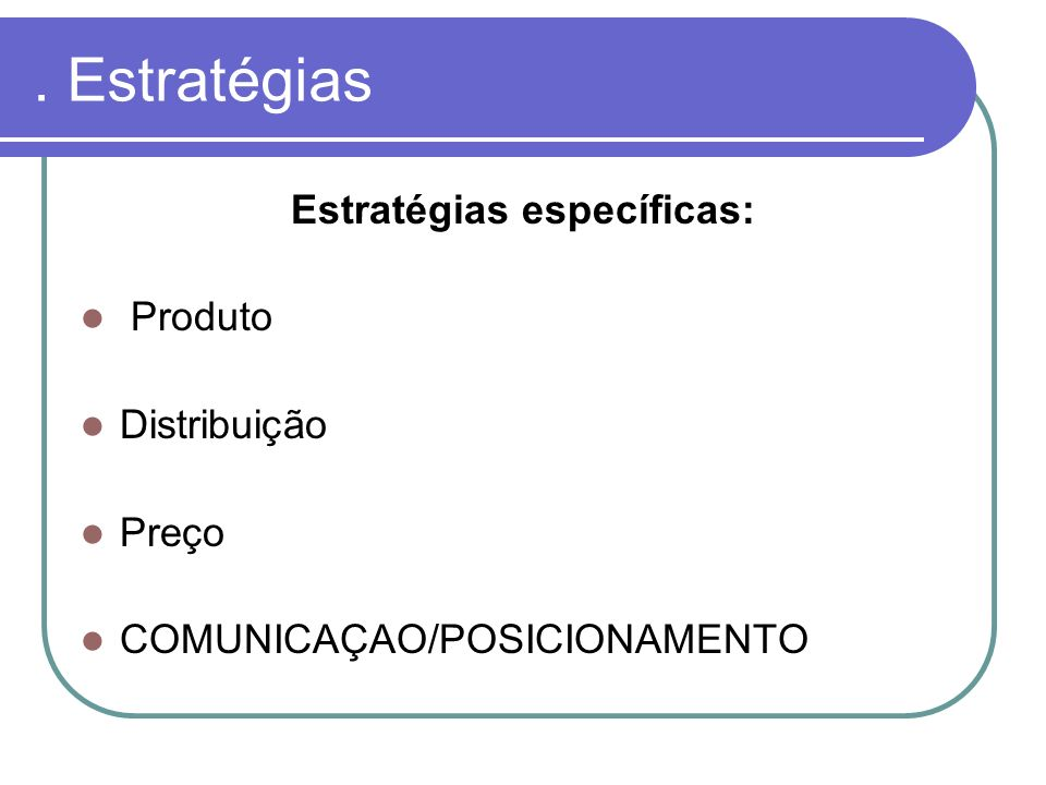 Estratégias específicas: