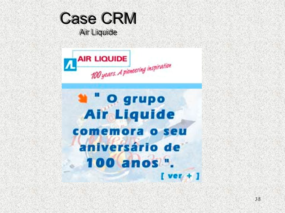 Case CRM Air Liquide Henrique C. S. Sandim