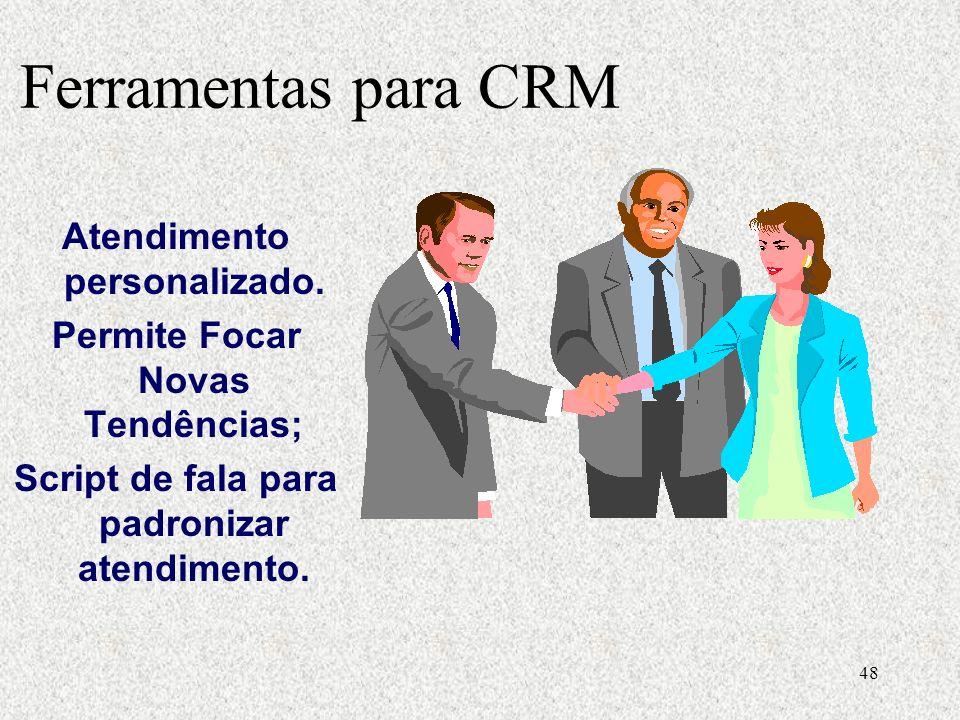 Ferramentas para CRM Atendimento personalizado.