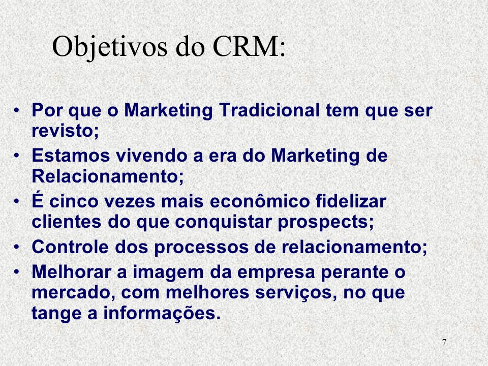 Objetivos do CRM: Por que o Marketing Tradicional tem que ser revisto;