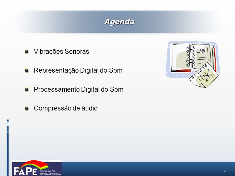 Agenda Vibrações Sonoras Representação Digital do Som
