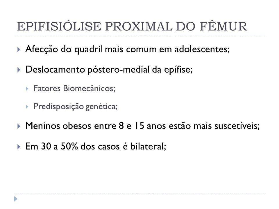 EPIFISIÓLISE PROXIMAL DO FÊMUR