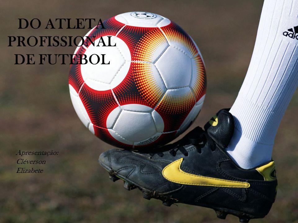 DO ATLETA PROFISSIONAL DE FUTEBOL