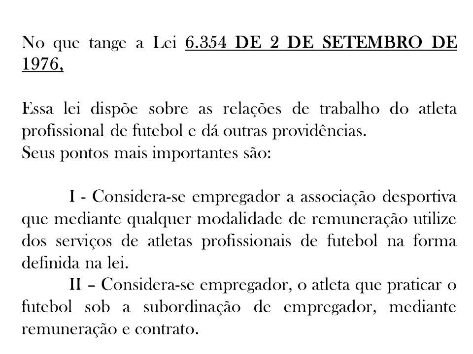 No que tange a Lei 6.354 DE 2 DE SETEMBRO DE 1976,