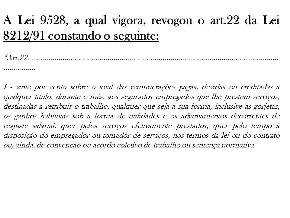 A Lei 9528, a qual vigora, revogou o art