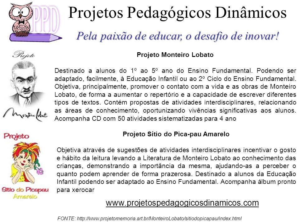 Projeto Monteiro Lobato Projeto Sítio do Pica-pau Amarelo
