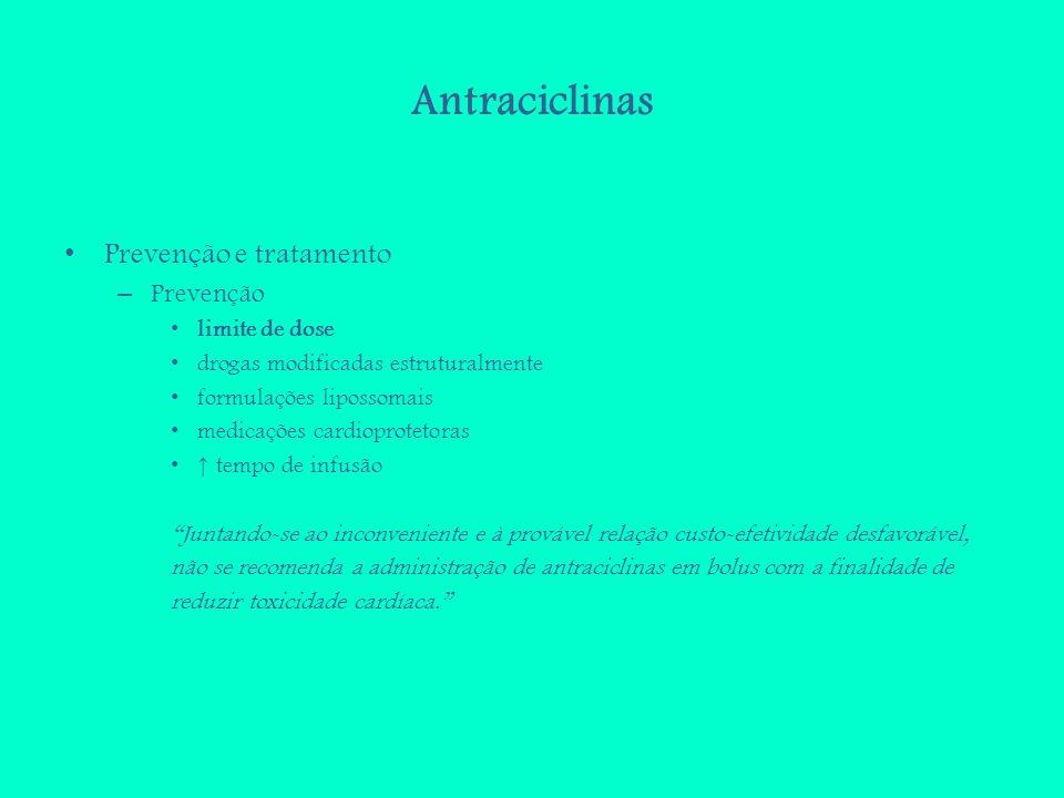 Antraciclinas Prevenção e tratamento Prevenção limite de dose