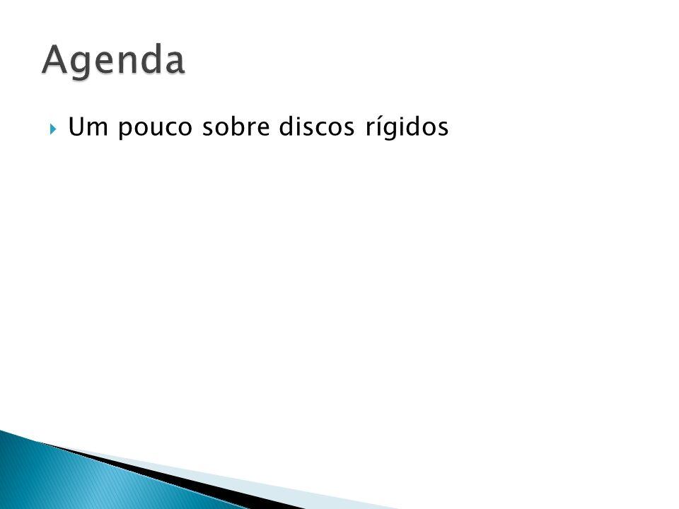 Agenda Um pouco sobre discos rígidos