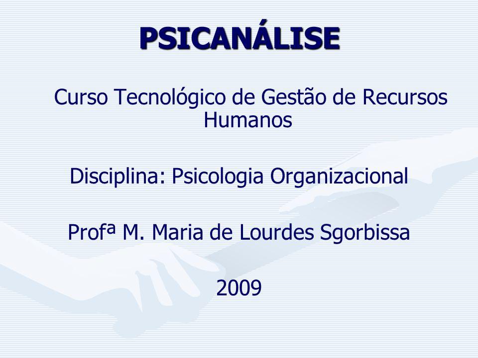 PSICANÁLISE Disciplina: Psicologia Organizacional