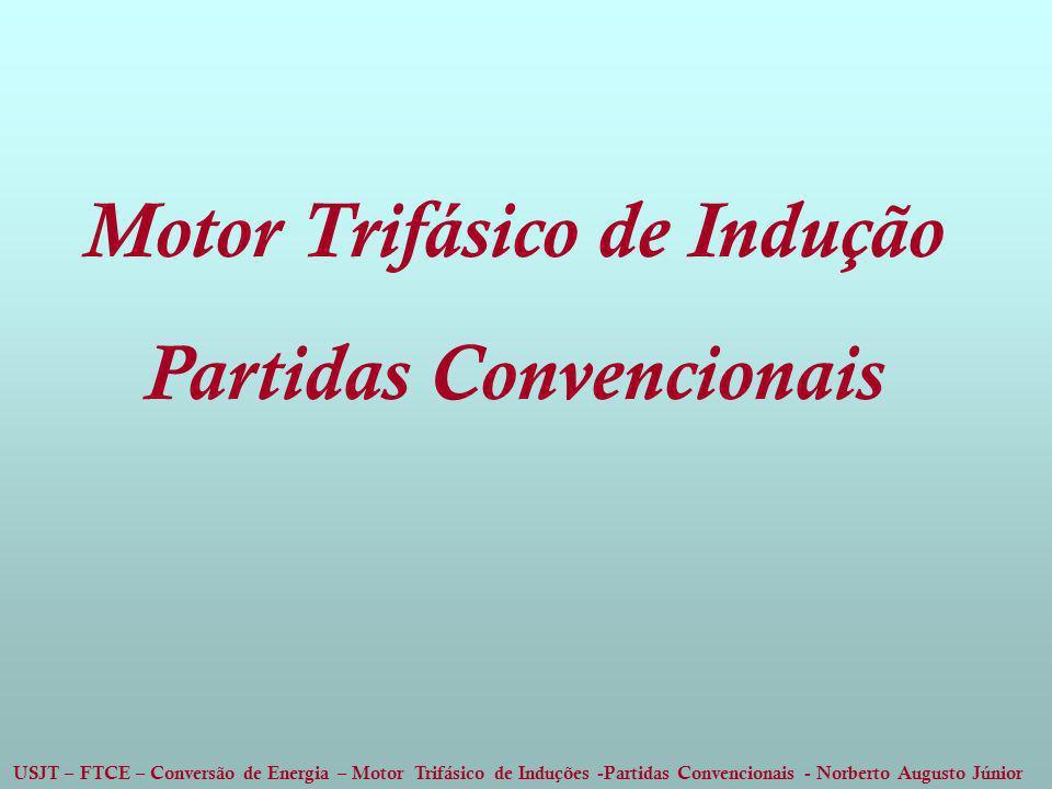 Motor Trifásico de Indução Partidas Convencionais