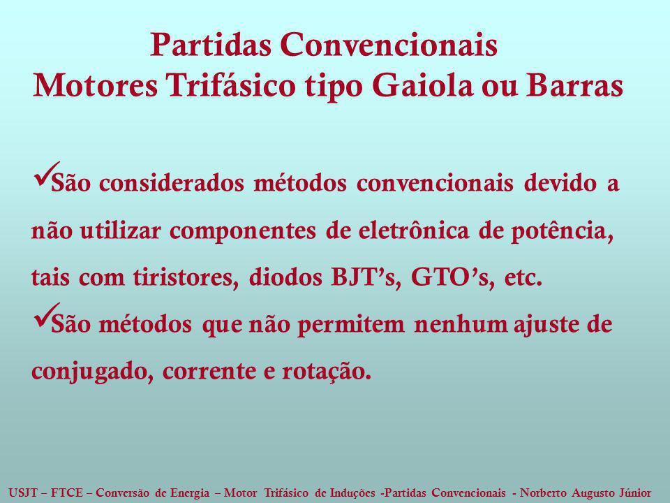 Partidas Convencionais Motores Trifásico tipo Gaiola ou Barras