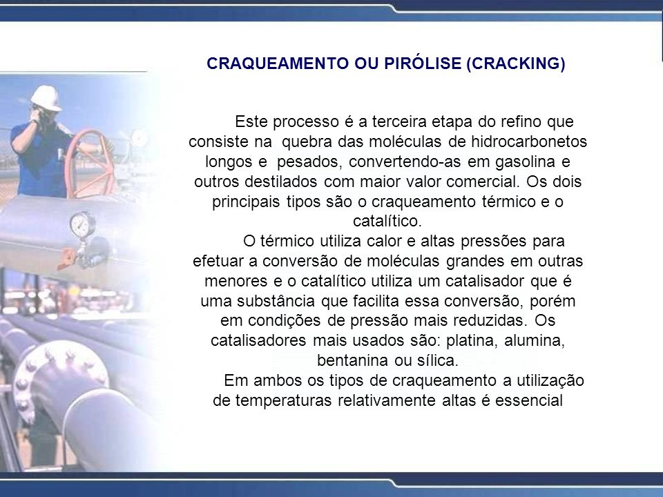 CRAQUEAMENTO OU PIRÓLISE (CRACKING)