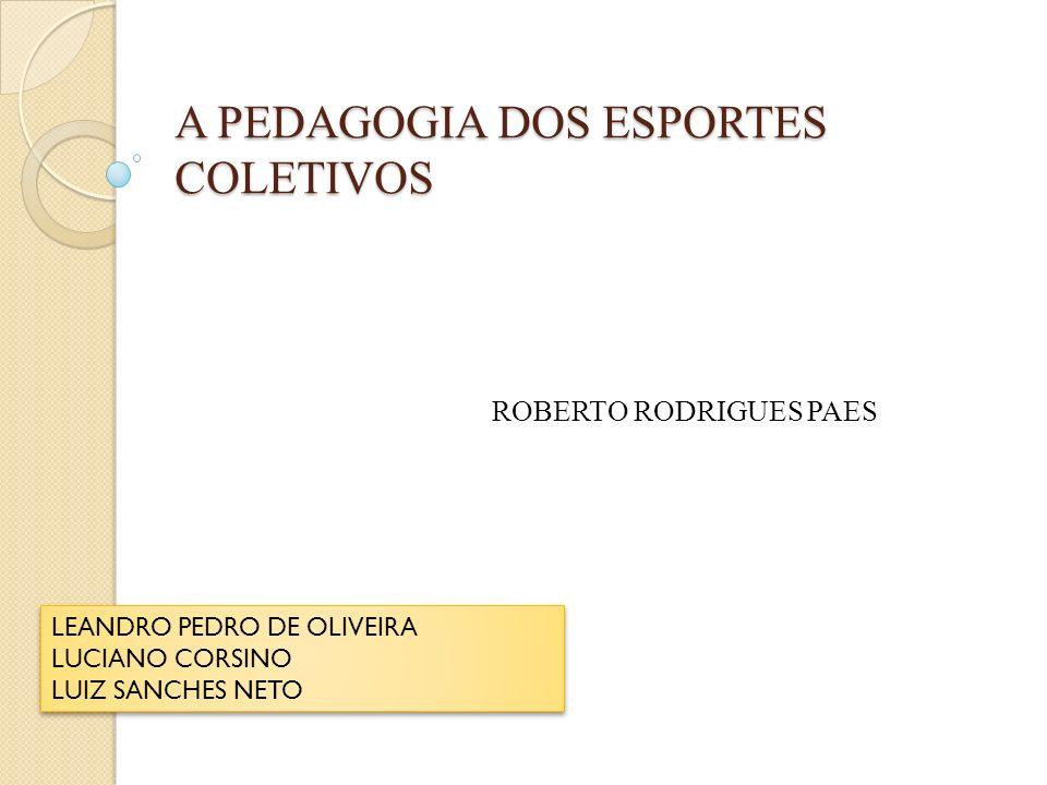 A PEDAGOGIA DOS ESPORTES COLETIVOS