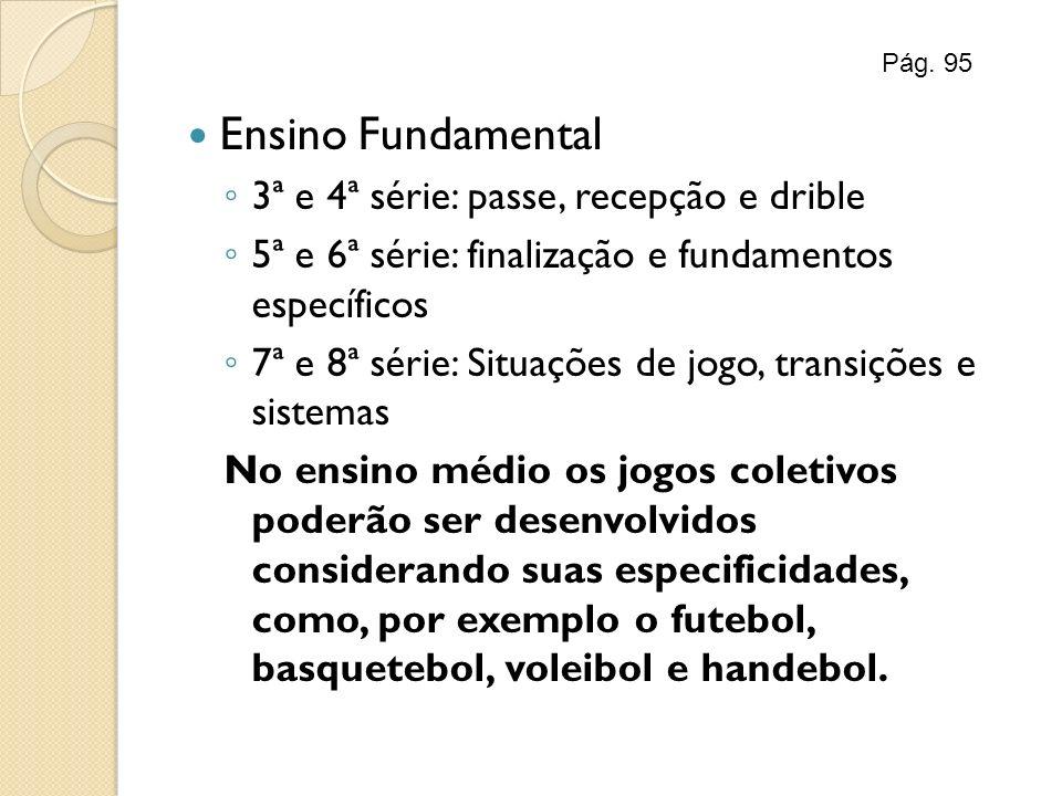 Ensino Fundamental 3ª e 4ª série: passe, recepção e drible